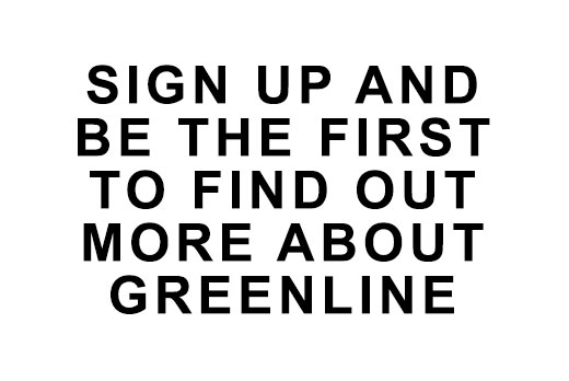Sign Up to Greenline Mailing List